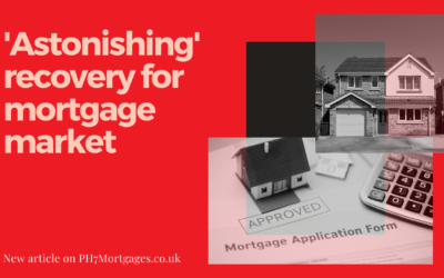 'Astonishing' recovery for the mortgage market